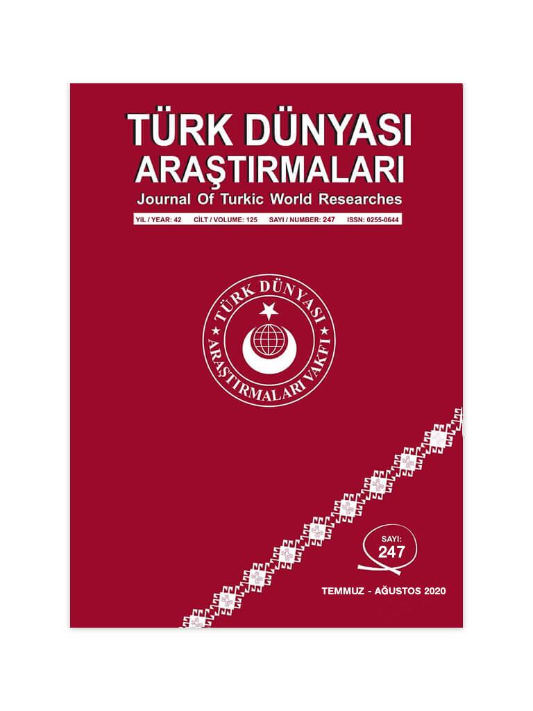 Türk Dünyası Araştırmaları Dergisi Temmuz / Ağustos 2020 Yıl: 42 – Cilt: 125 – Sayı:247